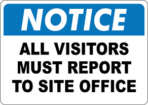 Osha Notice All Visitors Must Report To Site Office Adhesive Vinyl Sign Decal