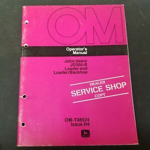 John Deere Jd300 b Loader Loader backhoe Om t48524 Issue H4 Operator s Manual