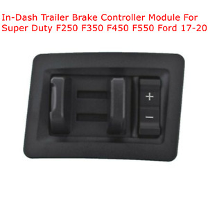 17 Thru 20 Super Duty F250 F350 For Ford In dash Trailer Brake Controller Module
