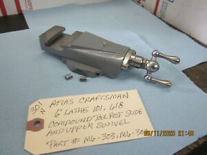 Atlas Craftsman 6 Lathe 101 618 Compound Tool Post Slide Upper Swivel
