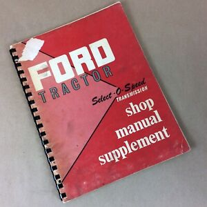 Original Ford 2000 4000 Tractor Select o speed Transmission Shop Manual