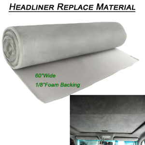 Suede Fabric Foam Backed 54 X60 Gray Headliner Material Roof Liner Sag Replace