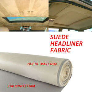 Suede Beige Headliner Fabric 1 8 Foam Backed Roof Sag Replace Material 84 X60