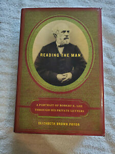 Reading the Man A Portrait of Robert E. Lee Through His Private Letters $5.00