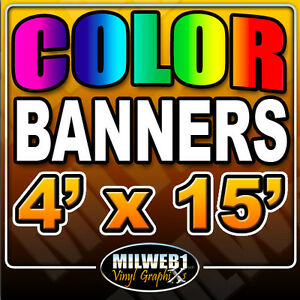 4 x 15 Custom Vinyl Banner 13oz Full Color 48 x180
