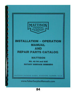 Mattison Surface Grinder Inst Operation Parts Manual No 48 54 60e 84