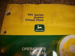 John Deere Operator s Manual 685 Series Drawn Chisel Plow Issue H5