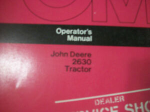 John Deere Tractor Operator s Manual 2630 Tractor Issue H3