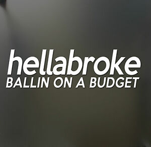 Hellabroke Ballin On A Budget Sticker Jdm Drift Euro Lowered Fatlace Illest