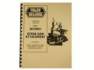 Foley Belsaw Model 3670951 Strob Saw Attachment Owners Manual 1071