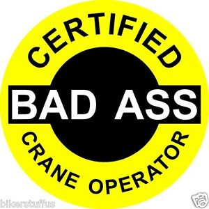Certified Bad A Crane Operator lot Of 3 Sticker Yellow On Black Hard Hat