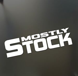 Mostly Stock Sticker Funny Jdm Drift Honda Lowered Race Drag Nos Car Window