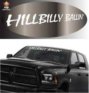Hillbilly Ballin Windshield Window Decal Funny Car Truck Country Decal 40