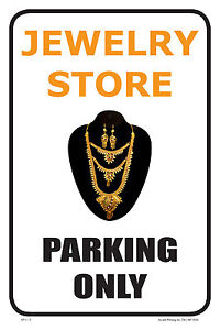 Jewelry Store 12 x18 Business Retail Store Parking Signs