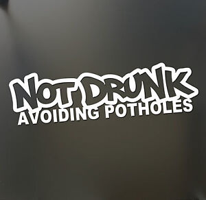 Not Drunk Avoiding Potholes Sticker Funny Jdm Drift Honda Lowered Car Window