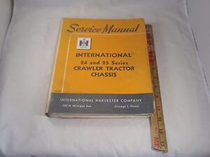 Nos Vtg International Harvester 24 25 Series Crawler Tractor Chassis Manual