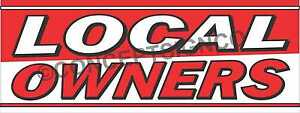 3 x8 Local Owners Banner Outdoor Signs Large Buy Business Locally Owned Proud