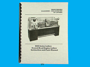 Clausing Colchester 13 Lathe 8000 Series Instruction Parts List Manual 371