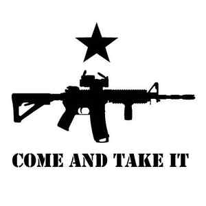 Come Take It Vinyl Decal Ar15 Gun Sticker Window Laptop Jeep Truck Oracal