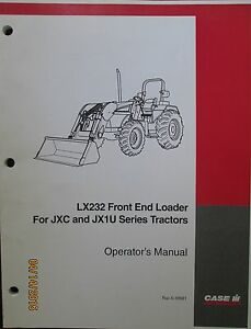Case Ih Lx232 Front End Loader For Jxc And Jx1u Ser Tractors Operator s Manual