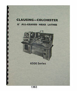 Clausing Colchester 6500 Series 15 Lathes Thru Sn 42421 1363
