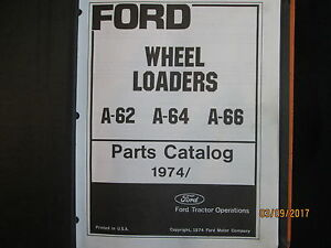 Ford New Holland A 62 A 64 A 66 Wheel Loaders Parts Book Manual Catalog 1974 88