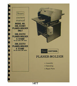 Sears Craftsman Planer Molder 306 233901 306 233791 306 233751 Owner Manual 1477