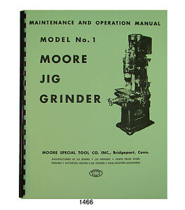 Moore 1 Jig Grinder Maintenance Operation Parts Manual 1466