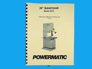 Powermatic Model 2013 20 Woodcutting Band Saw Instruction Parts Manual 300