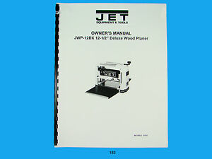 Jet Jwp 12dx 12 Wood Planer Owners Manual 183