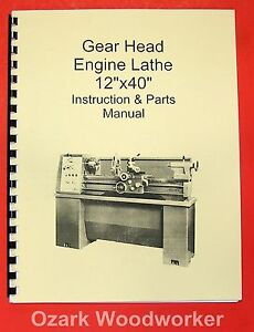 12 X 40 Metal Lathe Instructions Parts Manual jet enco grizzly msc asian 0771