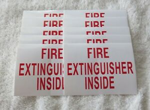 10 Self adhesive Vinyl fire Extinguisher Inside Signs 3 X 4 New