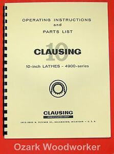 Clausing 10 Metal Lathe 4900 Series Instruction Parts Manual 0132