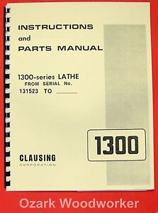 Clausing 1300 1301 Metal Lathe Operator Parts Manual Serial Nos 131523 And Up