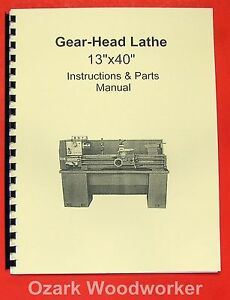 13 x40 Metal Lathe Instruction Parts Manual Jet Grizzly Enco Msc 0772