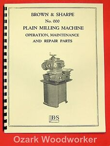 Brown Sharpe No 000 Plain Milling Machine Operation Parts Manual 0101