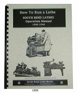 South Bend Lathe Operators Manual For All 1906 1940 Year Model Lathes 1333