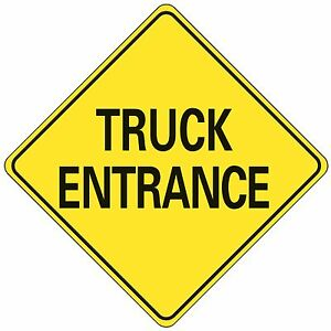 Truck Entrance 24 X 24 Reflective Traffic Control Safety Sign