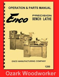 Enco 12 X 36 Metal Lathe Operating Instructions Parts Manual 1200