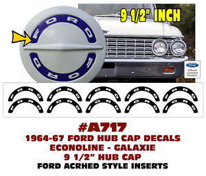 A717 1964 67 Ford Econoline Galaxie 9 1 2 Hub Cap Arched Decal Inserts