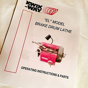 Kwik Way Operating Instructions Parts Manual For El Model Drum Brake Lathes