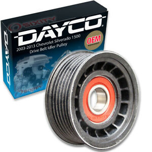 Dayco Drive Belt Idler Pulley For 2003 2013 Chevrolet Silverado 1500 5 3l Wr