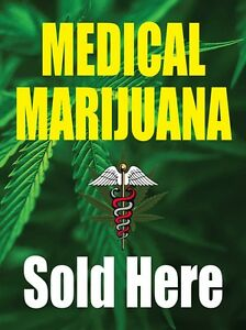 Medical Marijuana Sold Here 18 x24 Store Business Retail Promotion Signs