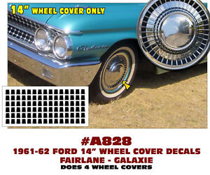 A828 1961 62 Ford Galaxie Fairlane Wheel Cover Decal Kit Stickers