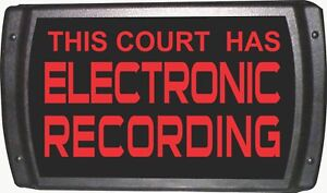 Electronic Recording In Court Led Indicator Sign