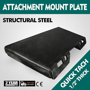 1 2 Quick Tach Attachment Mount Plate Skid Steer Universal Stump Buckets Newest