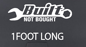 Built Not Bought 12 Long White Jdm Lowered Car Truck Jeep Vinyl Die Cut Decal