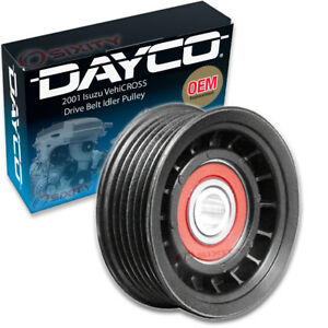 Dayco Drive Belt Idler Pulley For 2001 Isuzu Vehicross Tensioner Pully Ec