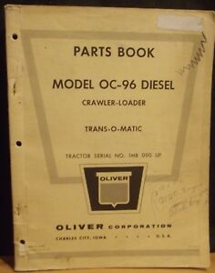 Oliver Oc 96 Diesel Crawler loader Trans o matic Parts Book S1 9 20 1962 Orig