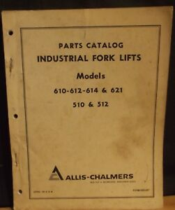 Allis Chalmers Ac Parts Catalog Industrial Forklifts 610 612 614 621 510 512
